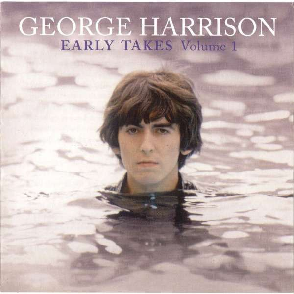George Harrison Early Takes.Volume 1