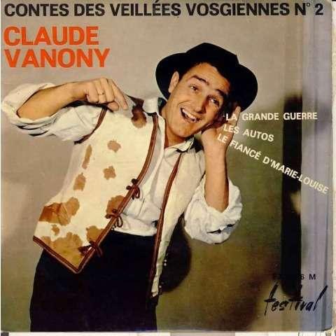Claude Vanony Contes des veillees vogiennes La grande guerre / Les autos / Le fiancé d'marie louise
