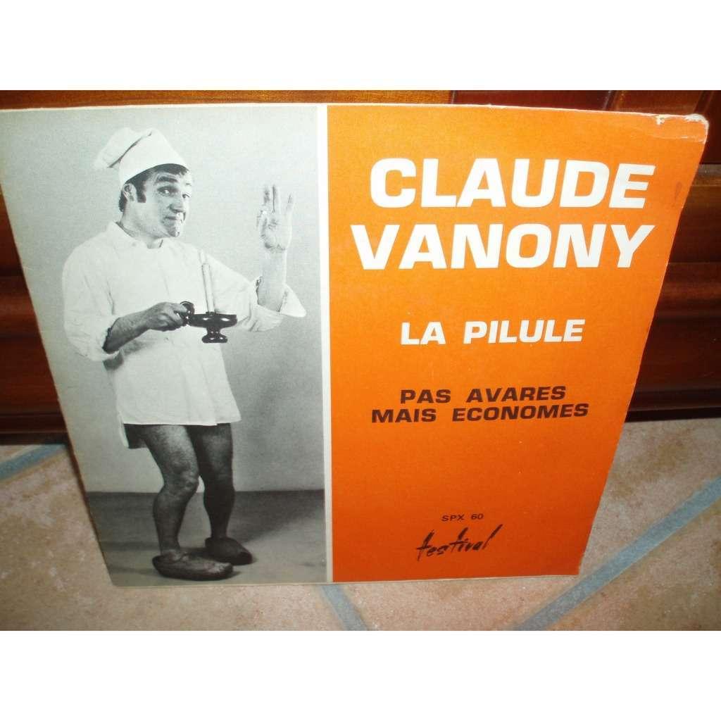 CLAUDE VANONY LA PILULE / PAS AVARES MAIS ECONOMES