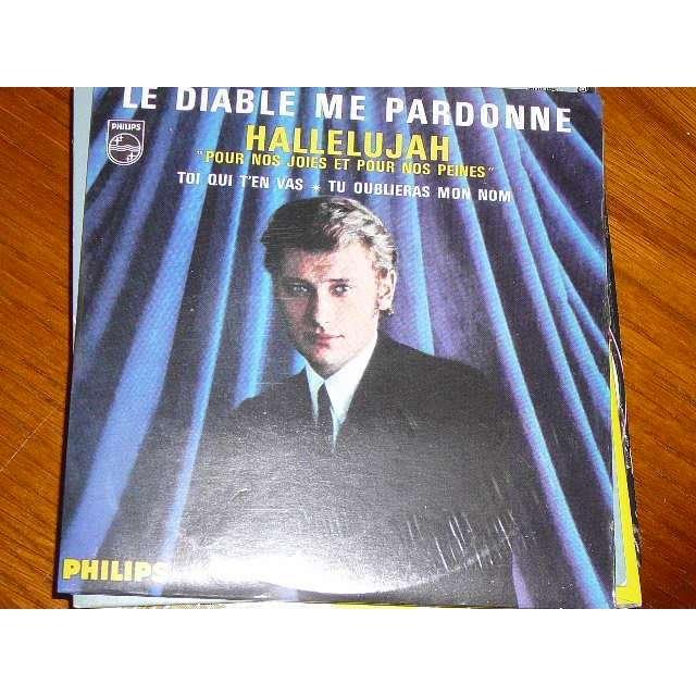 Johnny Hallyday 1 Le diable me pardonne Toi qui t'en vas Pour nos joies et pour nos peines Hallelujah Tu oublieras m