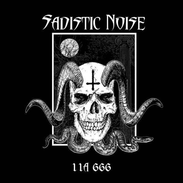 SADISTIC NOISE 11A 666