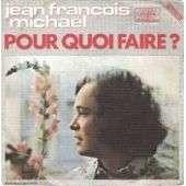 MICHAEL JEAN-FRANçOIS POUR QUOI FAIRE ? / QUAND ON AIME, ON NE CHOISIT PAS