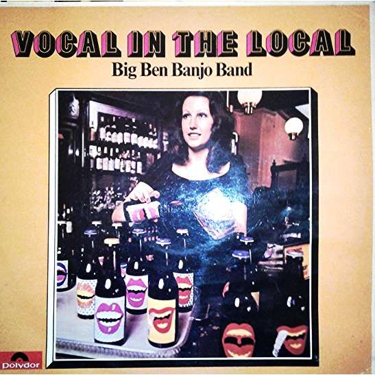 Big Ben Banjo Band Vocal In The Local