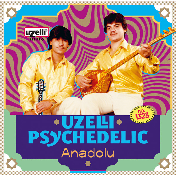 Uzelli Psychedelic Anadolu (various)