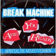 BREAK MACHINE - are you ready (Special Re-mixed Version) - Maxi 45T