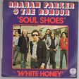 graham parker and the rumour soul shoes / white honey