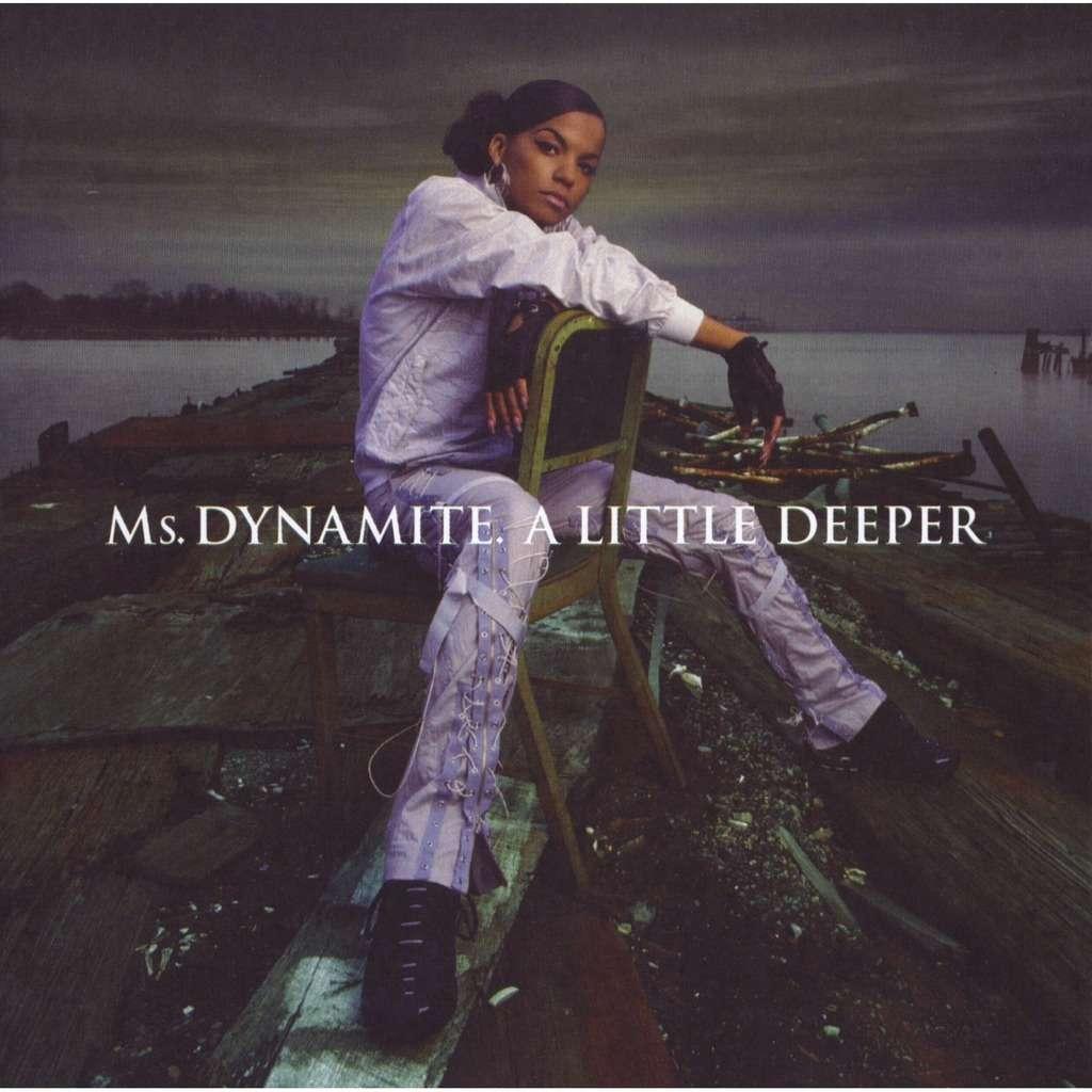 MS DYNAMITE a little deeper