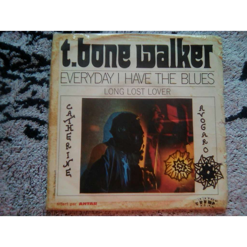 T - BONE WALKER EVERYDAY I HAVE THE BLUES + 1