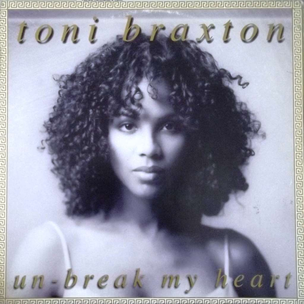 Un break my heart - Toni Braxt...