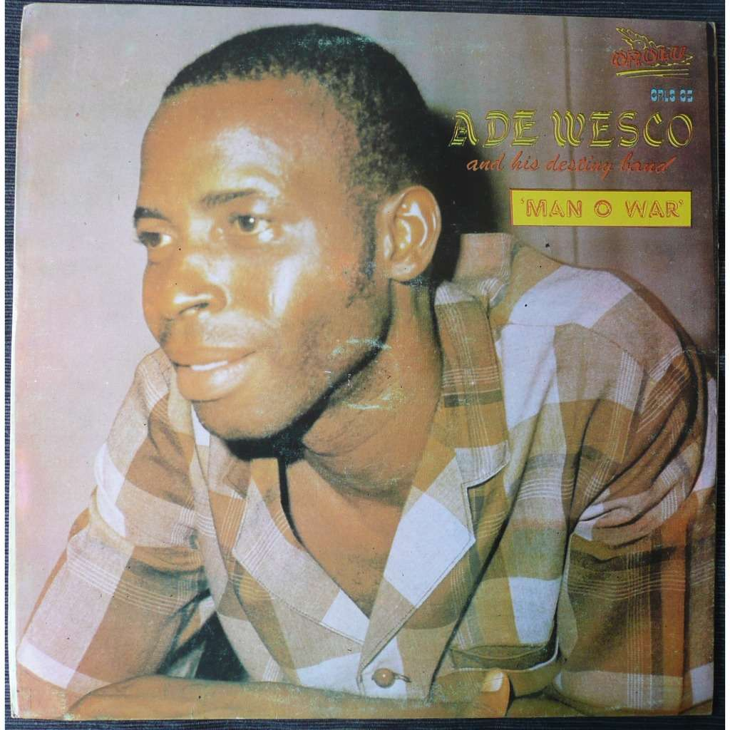 Ade Wesco And His Destiny Band Man O War
