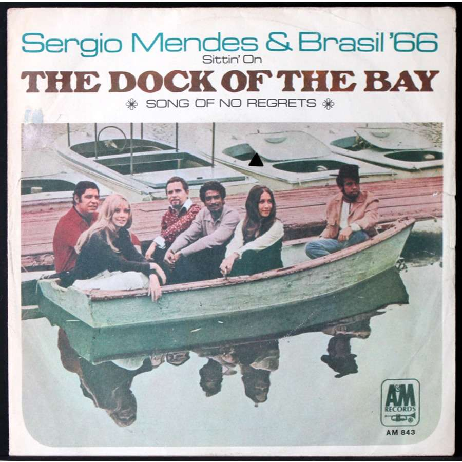 Sergio Mendes & Brasil '66 (Sittin' On) The Dock Of The Bay