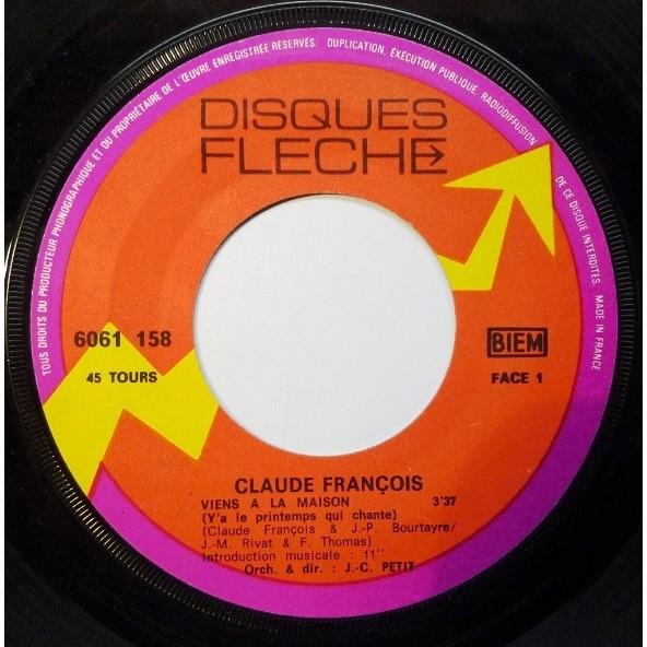 Claude FRANCOIS Viens à la maison (orginal French first press - BIEM et no SACEM - 1971 - Fleepback cover)