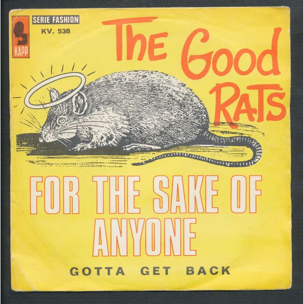 THE GOOD RATS for the sake of anyone - gotta get back