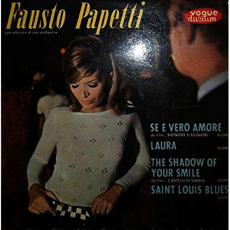 fausto papetti se e vero amore / laura / the shadow of your smile / saint-louis blues