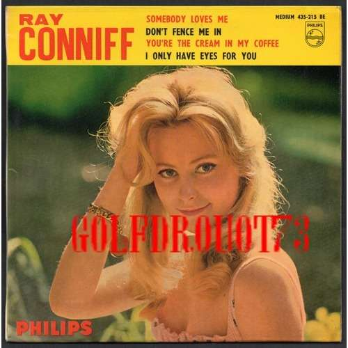 RAY CONNIFF SOMEBODY LOVES ME - DON'T FENCE ME IN - YOU'RE THE CREAM IN MY COFFEE - I ONLY HAVE EYES FOR YOU