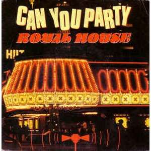 ROYAL HOUSE CAN YOU PARTY
