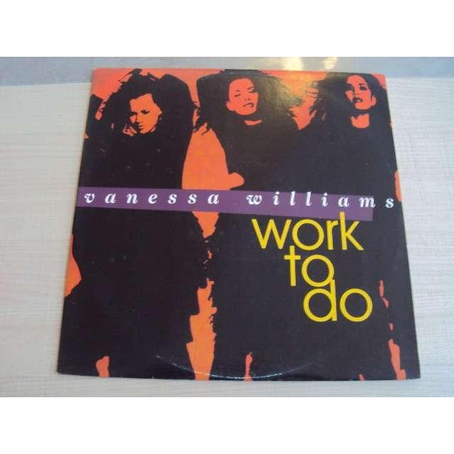 Vanessa Williams WORK TO DO (CHOICE CLUB / SUPER DOPE REMIX / 7 MIX WITH RAP...) 1992 HOLLANDE (MAXIBOX)