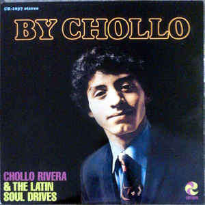 Chollo Rivera & The Latin Soul Drives BY CHOLLO