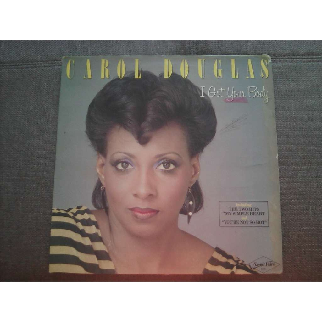 Carol Douglas - I Got Your Body Carol Douglas - I Got Your Body