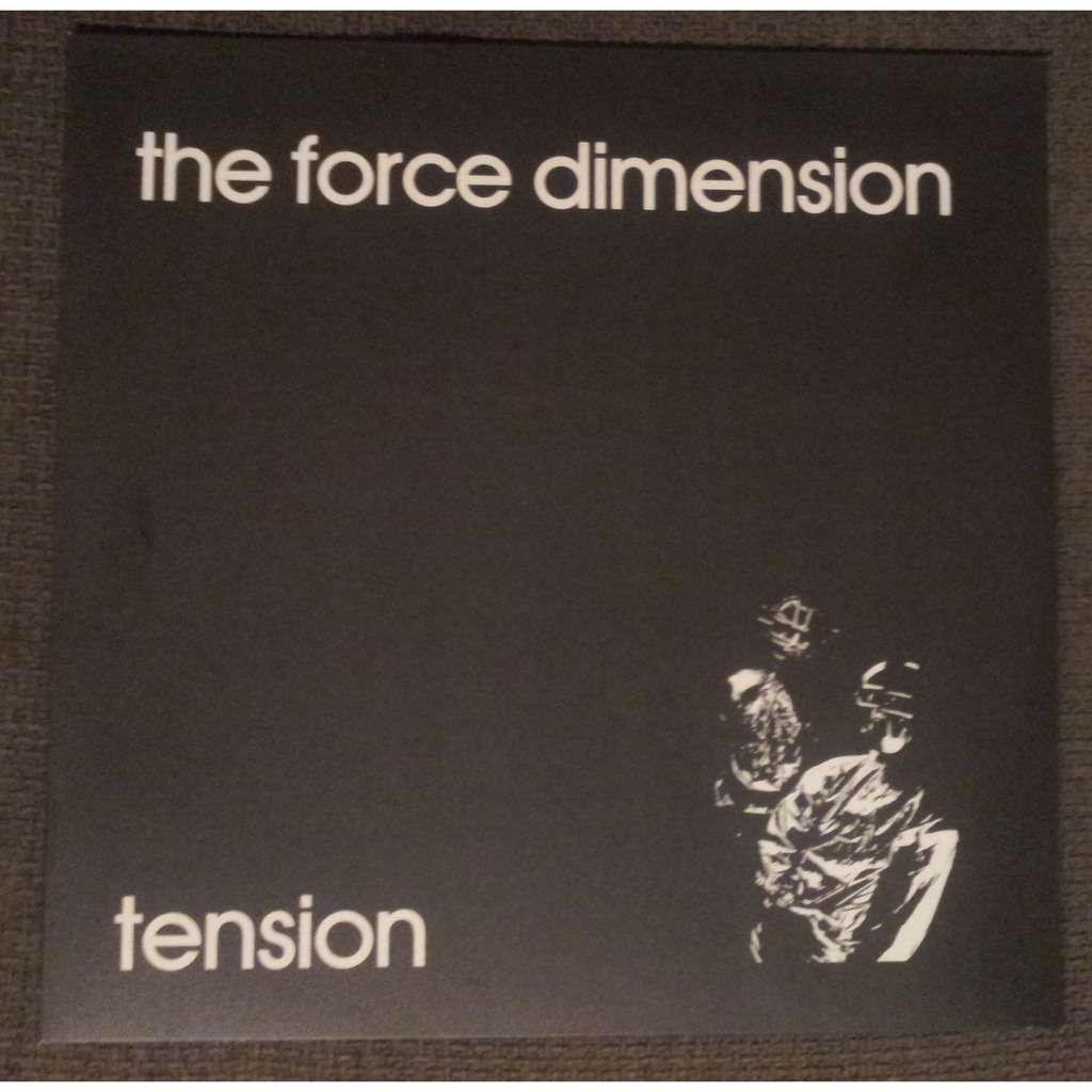 THE FORCE DIMENSION Tension