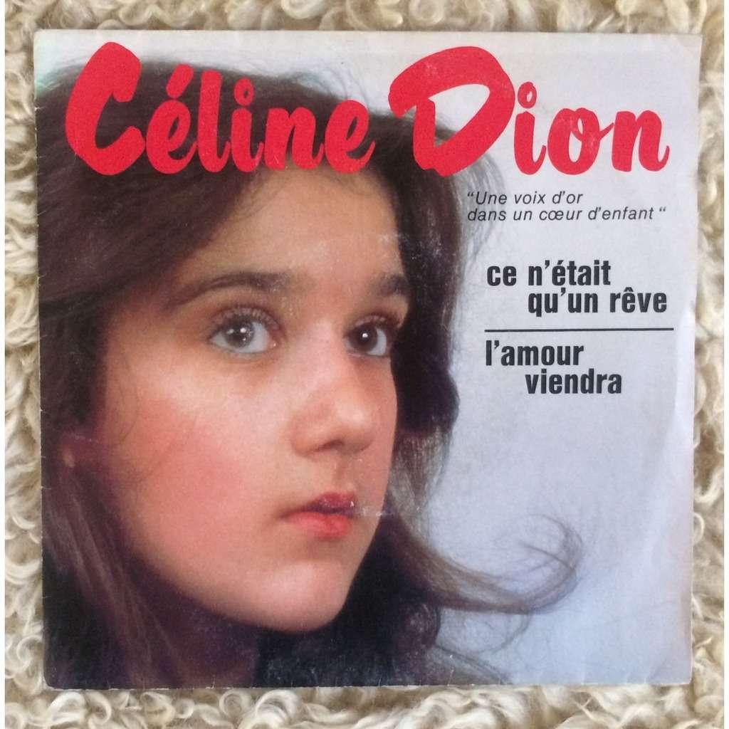 Céline Dion Ce n'était qu'un rêve / L'amour viendra
