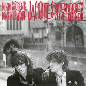 Nikki Sudden & Dave Kusworth, Jacobites Robespierre's Velvet Basement