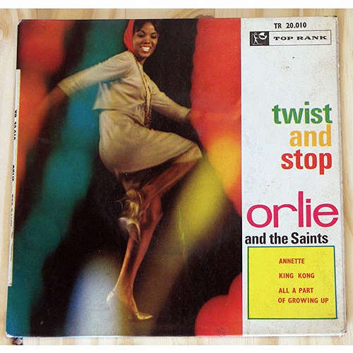 orlie and the saints twist & stop - annette - king kong - all a part