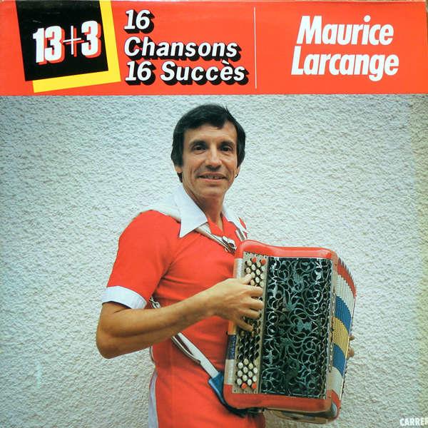 Maurice Larcange 16 chansons = 16 succès