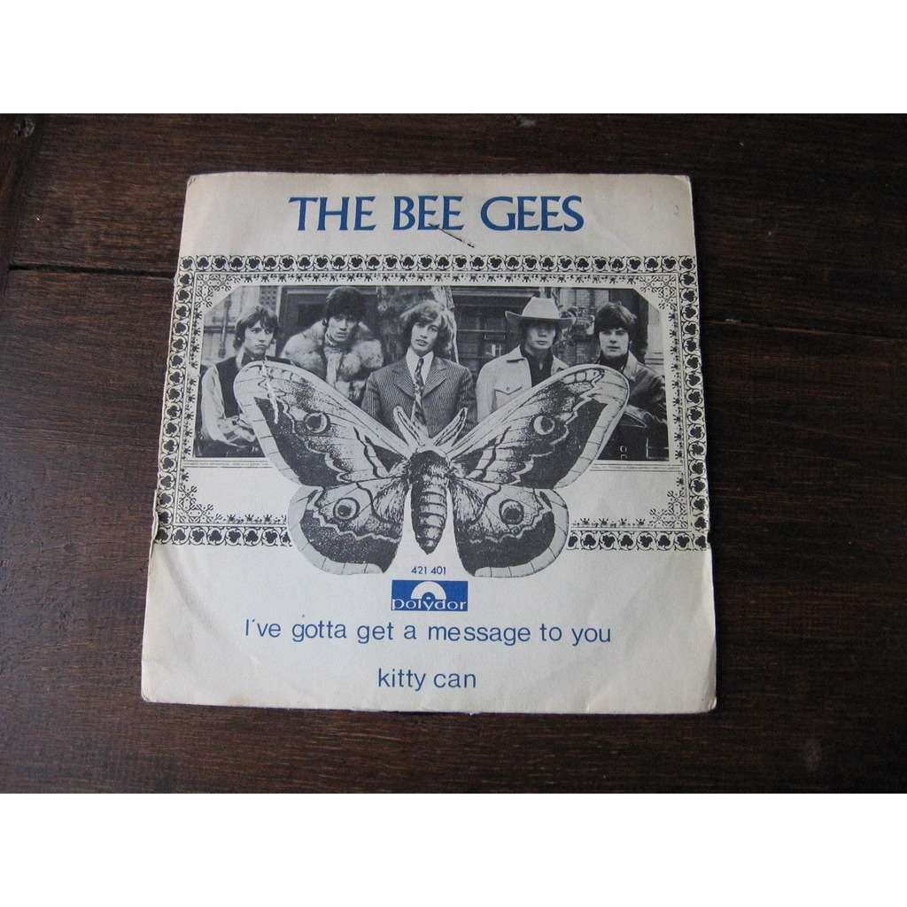 the bee gees I've gotta get a message to you
