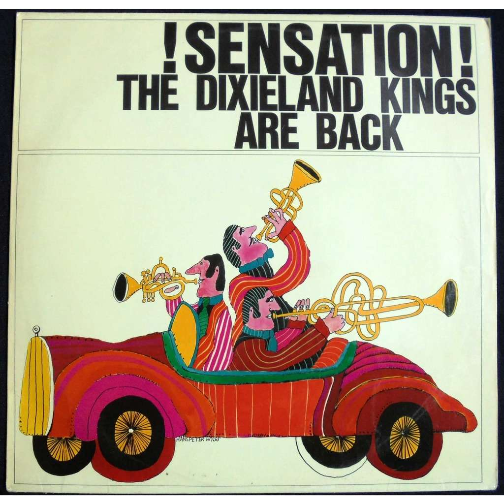The Dixieland Kings are back Sensation! The Dixieland Kings Are Back