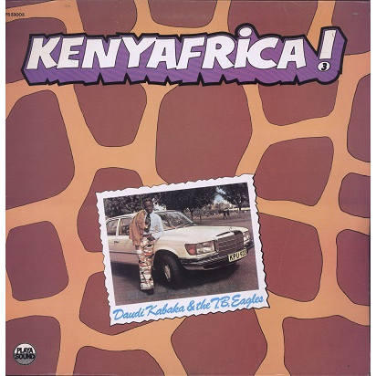 Kenyafrica ! vol.3 Daudi Kabaka & the T.B. Eagles