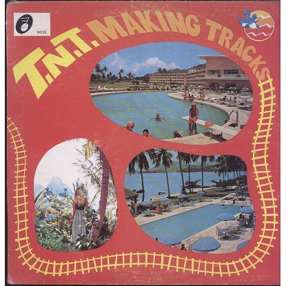 t.N.T. making tracks
