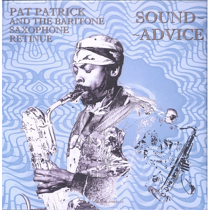 Pat Patrick & The Baritone Saxophone Retinue sound advice