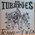 OS TUBAROES - Tema para dois - LP