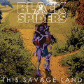 BLACK SPIDERS ‎ - This Savage Land (lp) - 33T