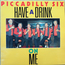 piccadilly six - Have a drink on me - 33T