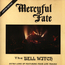 MERCYFUL FATE - The Bell Witch - MCD