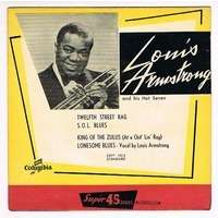 ARMSTRONG LOUIS twelfth street rag / S.O.L. blues avec his hot seven 1927 / king of the zulus / lonesome blue avec h