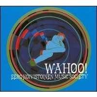 EERO KOIVISTOINEN MUSIC SOCIETY WAHOO!