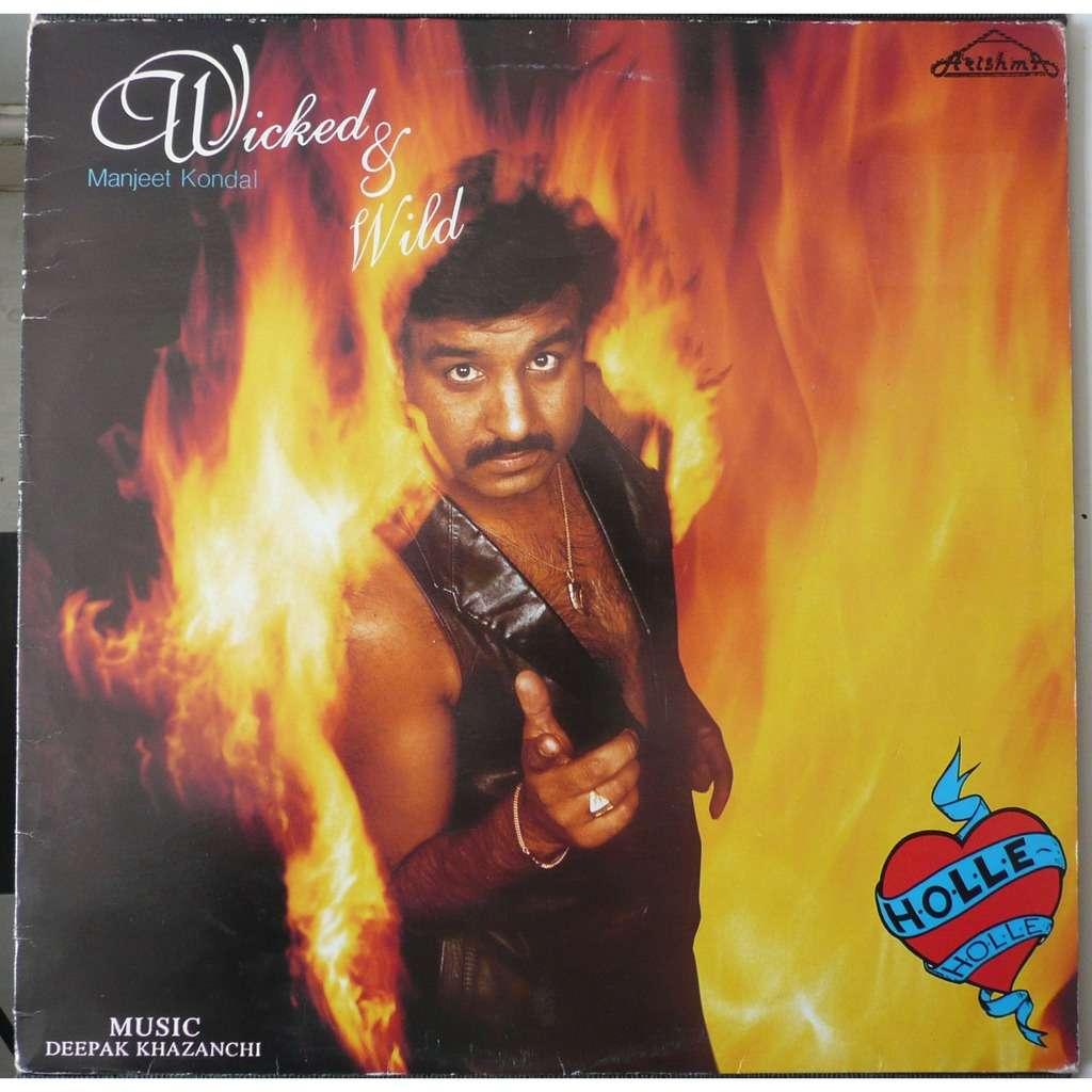 Holle Holle / Deepak Khazanchi Wicked & Wild