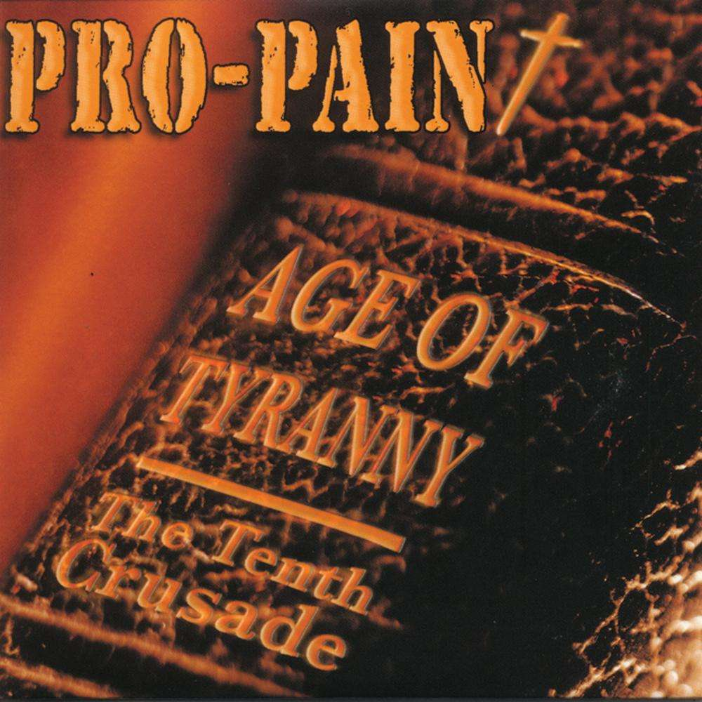Pro-Pain Age Of Tyranny - The Tenth Crusade