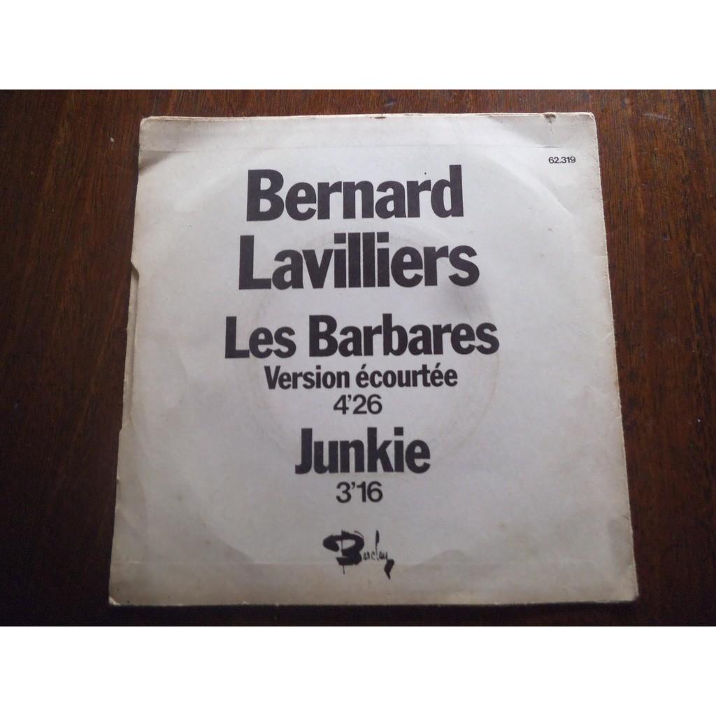 bernard lavilliers les barbares ( version écourtée ) / junkie