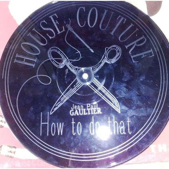 Gaultier Jean Paul How To Do That (Single Sided,graven - Vinyle mono Face gravé )