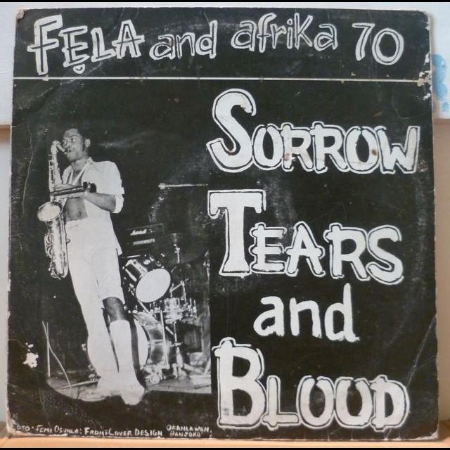 Fela & Afrika 70 Sorrow, tears & blood