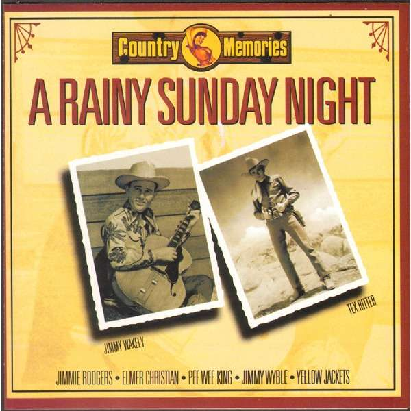 Jimmy Wakely, Tex Ritter, Jimmie Rodgers, E.Miller a rainy sunday night