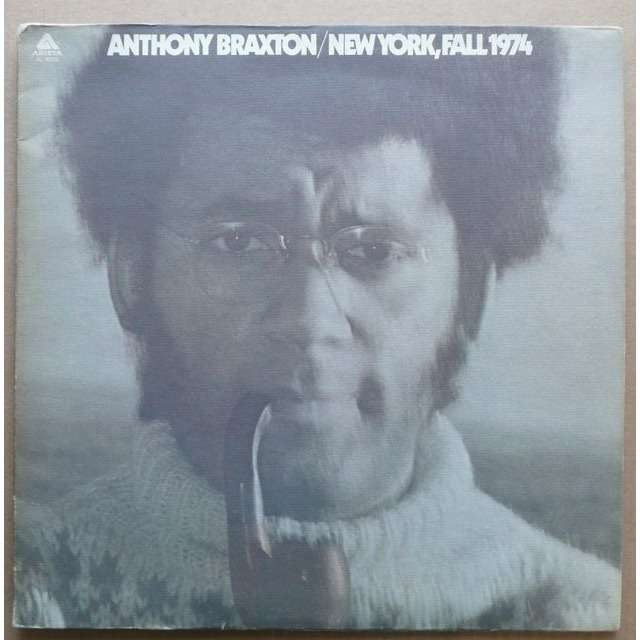 Anthony Braxton ‎ ‎ New York, Fall 1974