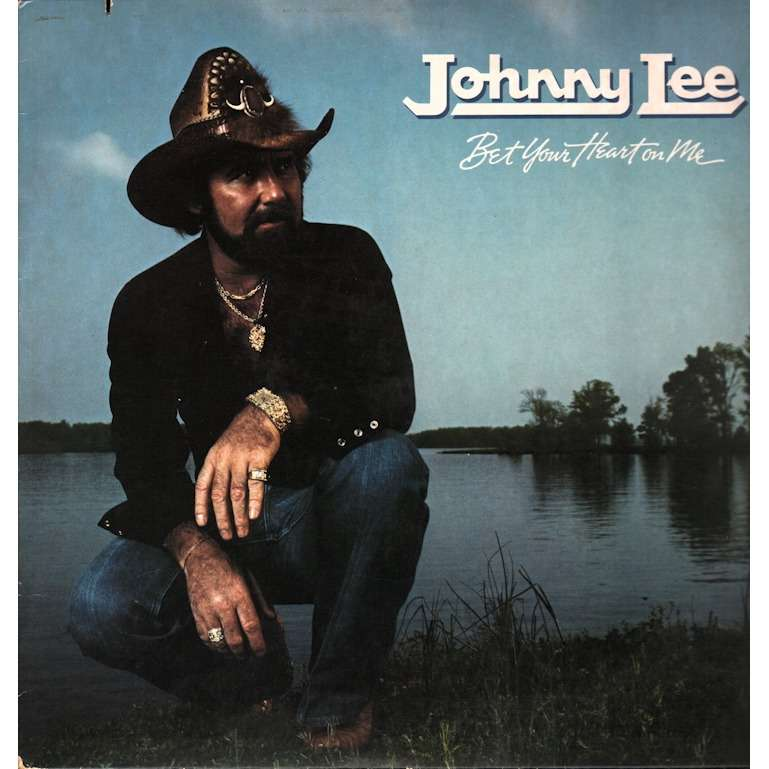 JOHNNY LEE BET YOUR HEART ON ME