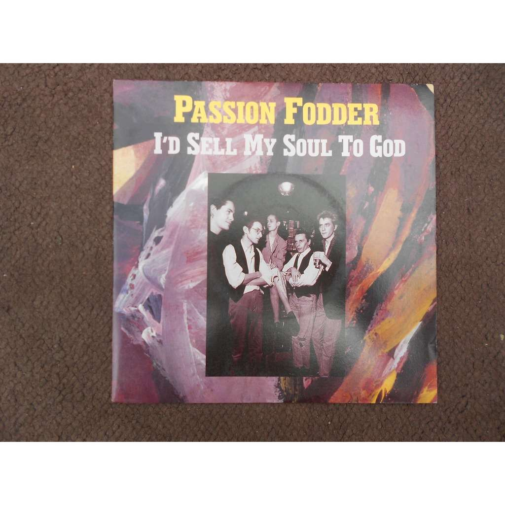 passion fodder i'd sell my soul to god - a letter from '38