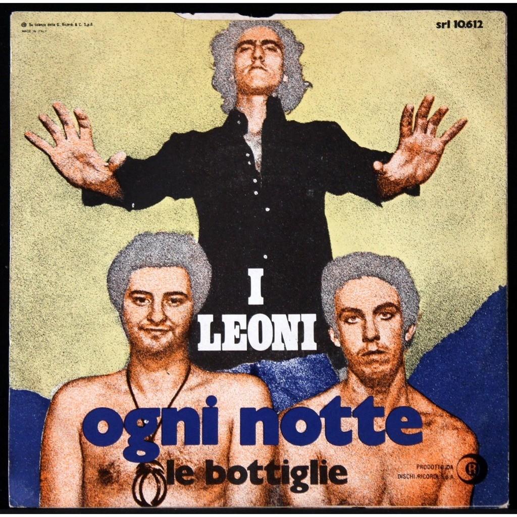 I Leoni  Ogni Notte / Le Bottiglie