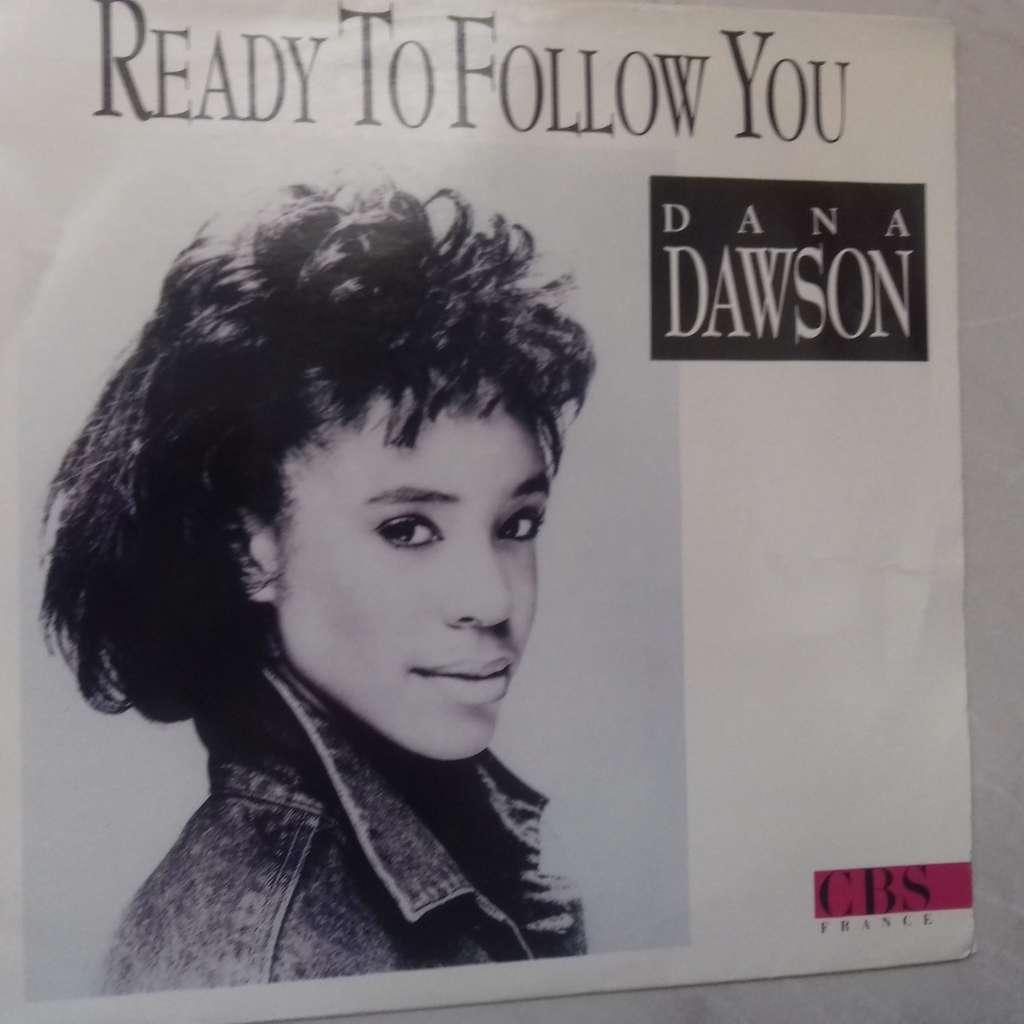 dana dawson ready to follow you